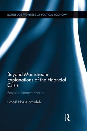 Beyond Mainstream Explanations of the Financial Crisis: Parasitic Finance Capital, 1st Edition (Paperback) book cover