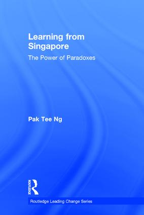 Learning from Singapore: The Power of Paradoxes, 1st Edition (Hardback) book cover