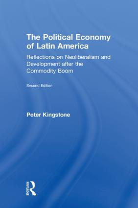The Political Economy of Latin America: Reflections on Neoliberalism and Development after the Commodity Boom book cover