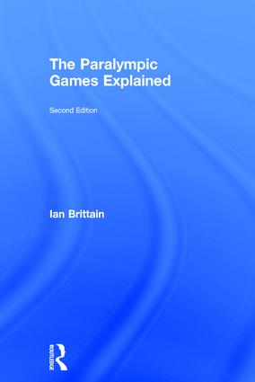 The Paralympic Games Explained: Second Edition book cover