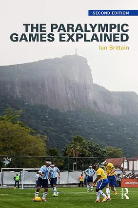 The Paralympic Games Explained: Second Edition, 2nd Edition (Paperback) book cover
