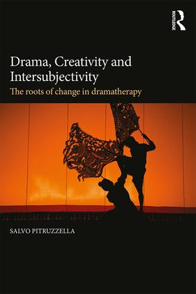 Drama, Creativity and Intersubjectivity: The Roots of Change in Dramatherapy book cover