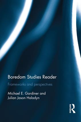 Boredom Studies Reader: Frameworks and Perspectives (Hardback) book cover