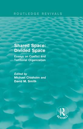 Shared Space: Divided Space: Essays on Conflict and Territorial Organization, 1st Edition (Hardback) book cover