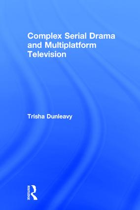 Complex Serial Drama and Multiplatform Television: 1st Edition (Hardback) book cover