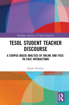 TESOL Student Teacher Discourse: A Corpus-Based Analysis of Online and Face-to-Face Interactions book cover