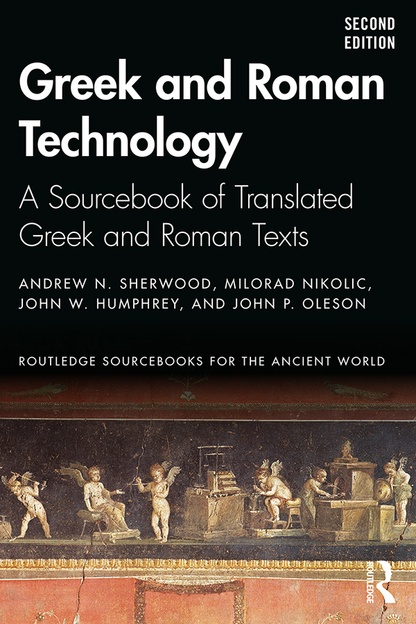 Greek and Roman Technology: A Sourcebook of Translated Greek and Roman Texts book cover