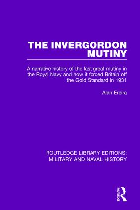 The Invergordon Mutiny: A Narrative History of the Last Great Mutiny in the Royal navy and How It Forced Britain off the Gold Standard in 1931 book cover