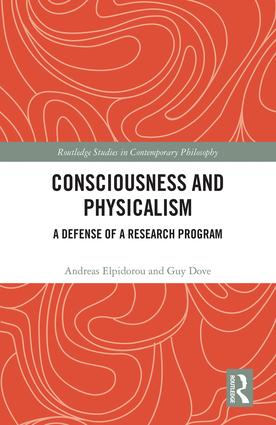 Consciousness and Physicalism: A Defense of a Research Program (Hardback) book cover