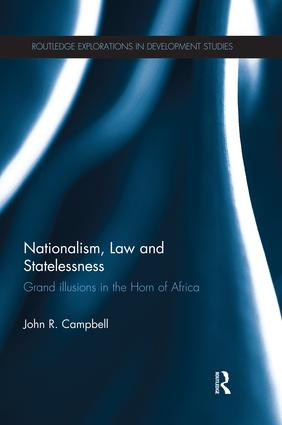 Nationalism, Law and Statelessness: Grand Illusions in the Horn of Africa book cover