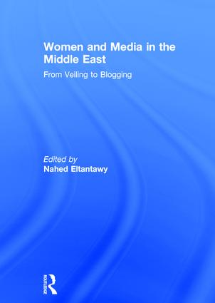 Women and Media in the Middle East: From Veiling to Blogging book cover