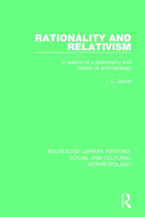 Rationality and Relativism: In Search of a Philosophy and History of Anthropology, 1st Edition (Hardback) book cover