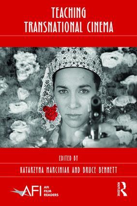 Teaching Transnational Cinema: Politics and Pedagogy, 1st Edition (Hardback) book cover