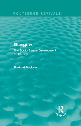 Glasgow: The Socio-spatial Development of the City, 1st Edition (Hardback) book cover