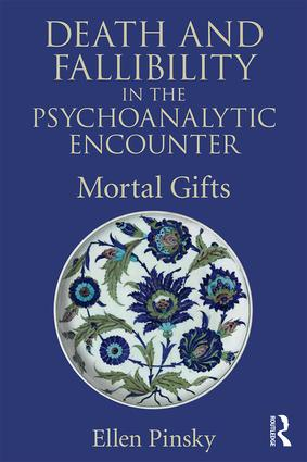 Death and Fallibility in the Psychoanalytic Encounter: Mortal Gifts book cover