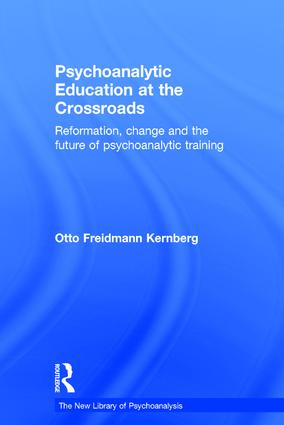 Psychoanalytic Education at the Crossroads: Reformation, change and the future of psychoanalytic training book cover