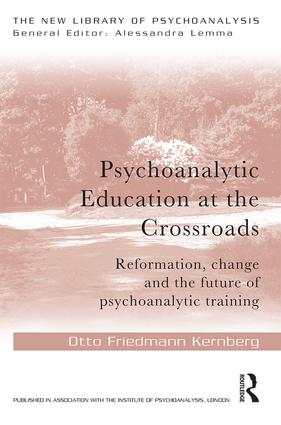 Psychoanalytic Education at the Crossroads: Reformation, change and the future of psychoanalytic training, 1st Edition (Paperback) book cover