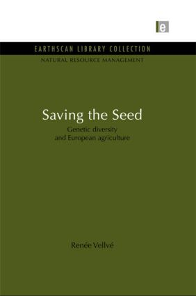Saving the Seed: Genetic diversity and European agriculture, 1st Edition (Paperback) book cover