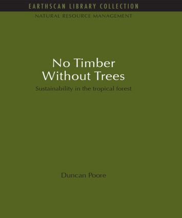 No Timber Without Trees: Sustainability in the tropical forest book cover