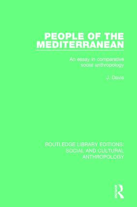 People of the Mediterranean: An Essay in Comparative Social Anthropology, 1st Edition (Paperback) book cover