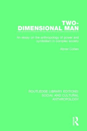 Two-Dimensional Man: An Essay on the Anthropology of Power and Symbolism in Complex Society, 1st Edition (Paperback) book cover