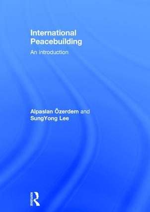 International Peacebuilding: An introduction, 1st Edition (Hardback) book cover