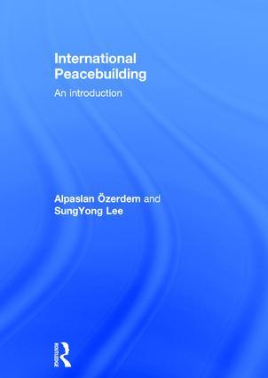 International Peacebuilding: An introduction, 1st Edition (Hardback) book cover