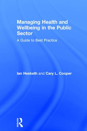 Managing Health and Wellbeing in the Public Sector: A Guide to Best Practice, 1st Edition (Hardback) book cover