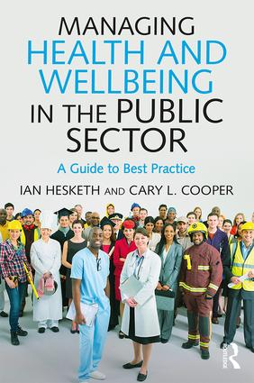 Managing Health and Wellbeing in the Public Sector: A Guide to Best Practice (Paperback) book cover