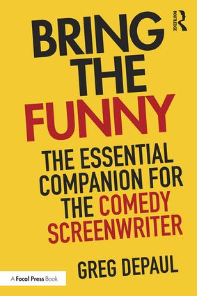 Bring the Funny: The Essential Companion for the Comedy Screenwriter book cover