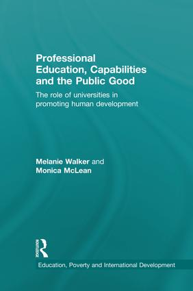 Professional Education, Capabilities and the Public Good: The role of universities in promoting human development (e-Book) book cover