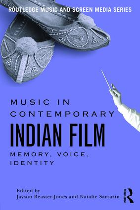 Music in Contemporary Indian Film: Memory, Voice, Identity (Paperback) book cover