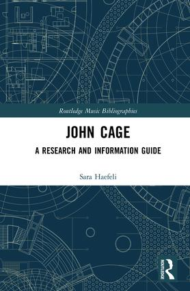 John Cage: A Research and Information Guide, 1st Edition (Hardback) book cover
