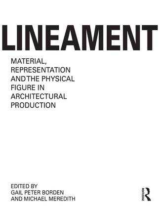 Lineament: Material, Representation and the Physical Figure in Architectural Production book cover