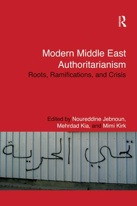 Modern Middle East Authoritarianism: Roots, Ramifications, and Crisis book cover