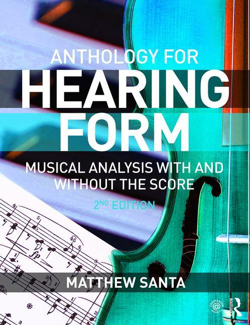 Hearing Form--Anthology: Musical Analysis With and Without the Score book cover