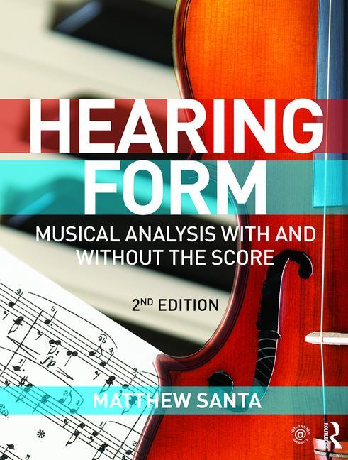 Hearing Form - Textbook Only: Musical Analysis With and Without the Score, 2nd Edition (Paperback) book cover