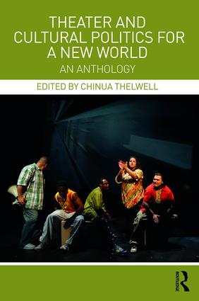 Theater and Cultural Politics for a New World: An Anthology (Paperback) book cover