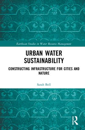 Urban Water Sustainability: Constructing Infrastructure for Cities and Nature book cover