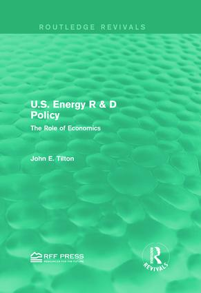 U.S. Energy R & D Policy: The Role of Economics, 1st Edition (Hardback) book cover