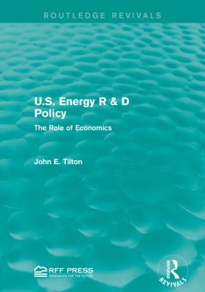 U.S. Energy R & D Policy: The Role of Economics, 1st Edition (Paperback) book cover