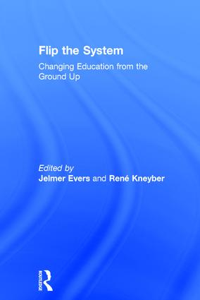Flip the System: Changing Education from the Ground Up, 1st Edition (Hardback) book cover