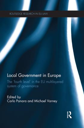 Local Government in Europe: The 'Fourth Level' in the EU Multi-Layered System of Governance book cover