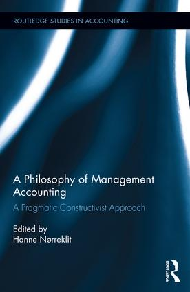 A Philosophy of Management Accounting: A Pragmatic Constructivist Approach book cover