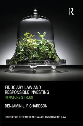 Fiduciary Law and Responsible Investing: In Nature's trust, 1st Edition (e-Book) book cover