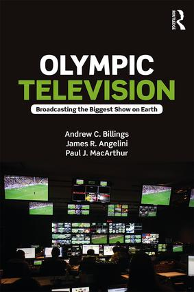 Olympic Television: Broadcasting the Biggest Show on Earth, 1st Edition (Paperback) book cover