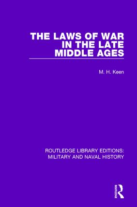 The Laws of War in the Late Middle Ages: 1st Edition (Paperback) book cover