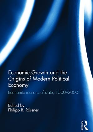 Economic Growth and the Origins of Modern Political Economy: Economic reasons of state, 1500–2000, 1st Edition (Hardback) book cover