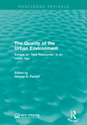 The Quality of the Urban Environment: Essays on