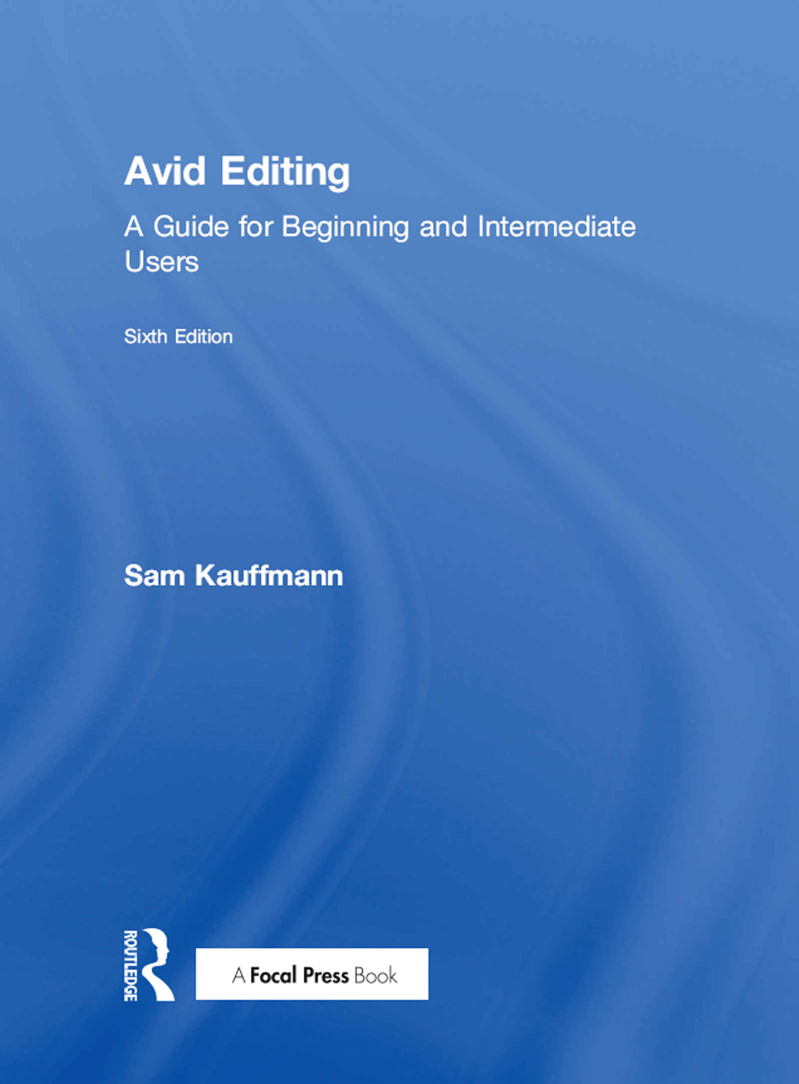 Avid Editing: A Guide for Beginning and Intermediate Users, 6th Edition (Paperback) book cover
